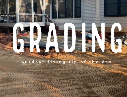 Grading – Outdoor Living Tip of the Day