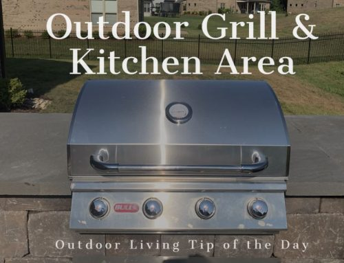 Outdoor Grill & Kitchen Area – Outdoor Living Tip of the Day