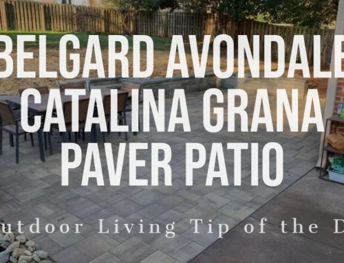 Belgard Avondale Catalina Grana Paver Patio – Outdoor Living Tip of the Day